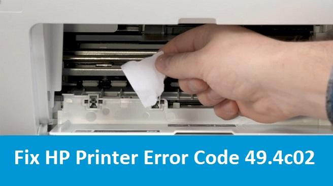 Fix HP Printer Error Code 49.4c02 with Easy Steps