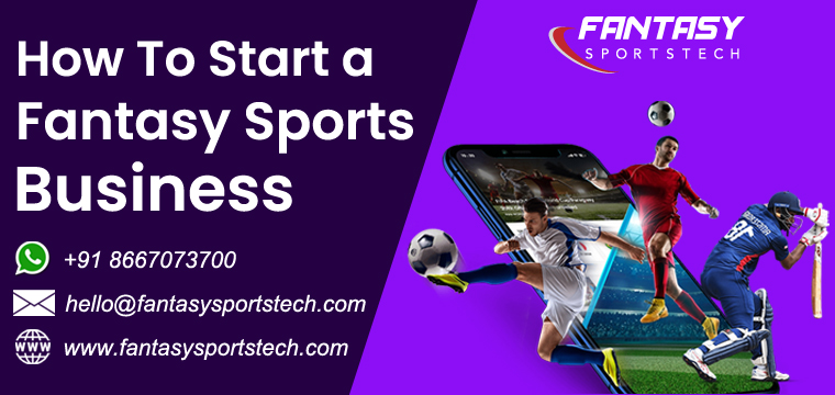 How to Start a Fantasy Sports App Business in 2021 | An Exclusive Guide
